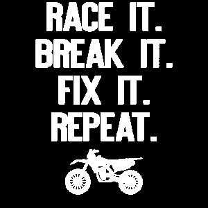 Race It Break It Fix It Repeat Motocross Geschenk