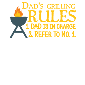 Dad's Grilling Rules