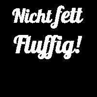 Nicht fett Fluffig