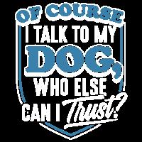 Natürlich rede ich mit meinem Hundehemd