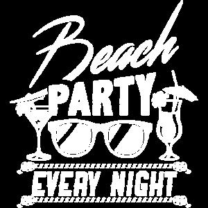 Beach Party jede Nacht