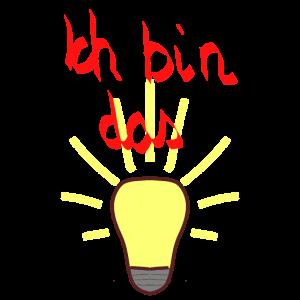 Ich bin das Licht Glühbirne Geschenk Idee
