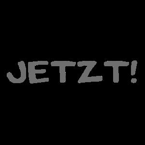 JETZT