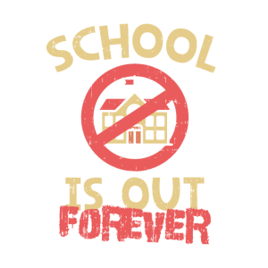 School ist out forever - Abschluss, Rente