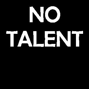 Kein Talent