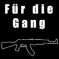 Für Die Gang