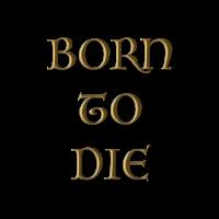 Geboren um zu sterben
