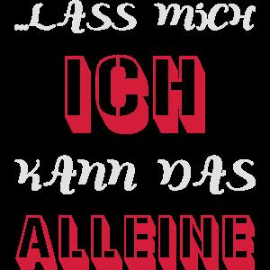 LASS MICH ICH KANN DAS ALLEINE
