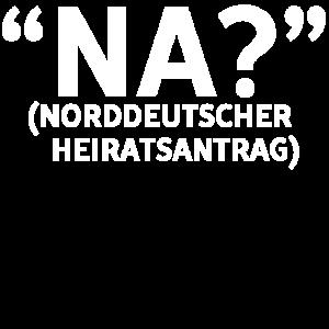 Na? - Norddeutscher Heiratsantrag