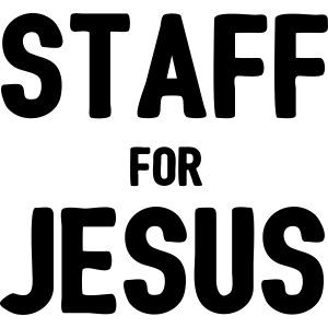staff for Jesus