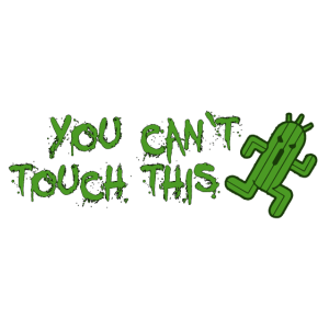 You can´t touch this Kaktus