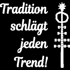 Tradition schlägt jeden Trend! Maibaum Kirchweih