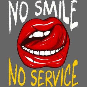 No Smile No Service
