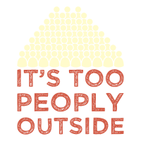 Introvertiert - It's Too Peoply Outside