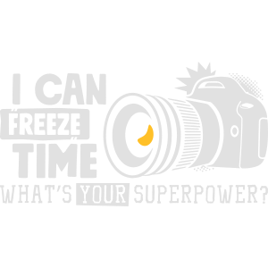 I Can Freeze what's your superpower - Camera