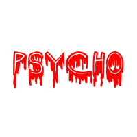 Cut but Psycho, cooler Spruch