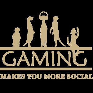 Gaming makes you social - Erdmännchen