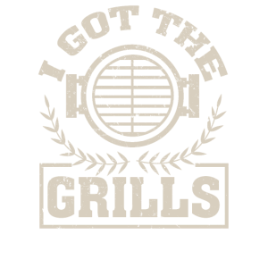 I Got The Grills