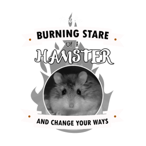 BURNING STARE Of A Hamster