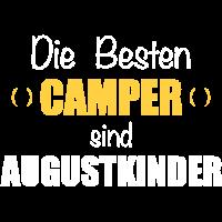 Die Besten Camper sind Augustkinder I Camping