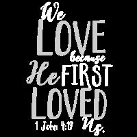 He first loved us christliches christen Geschenk