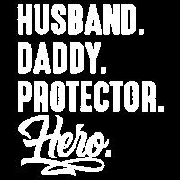 husband daddy protector hero Vatertag Papa Lustig