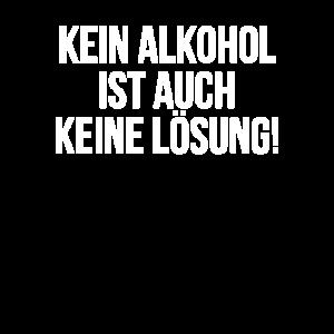 Kein Alkohol, keine Lösung - Geschenk