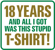 18. Geburtstagsshirt: 18 Years and all I got was this T-Shirt (2012)
