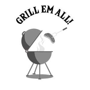 BBQ BBQ BBQ Grillen Grillen Grillen Grill Em All