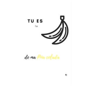 tu es la banane de ma pina colada