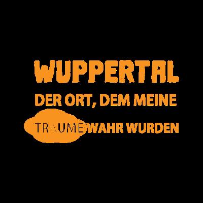Wuppertal - Wuppertal der Ort, dem meine Träume wahr wurden - Wuppertal,Wuppertal Design,Geschenk