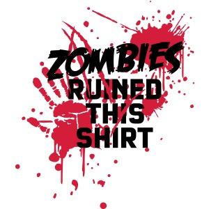 zombies runied this shirt - zombie blutflecken blut blood blutig