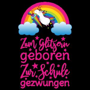Einschulung Einhorn Zum Glitzern Geboren Schule pk