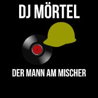 DJ Mörtel - Der Mann am Mischer - Geschenkidee