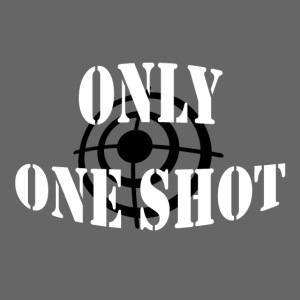 Only one shot