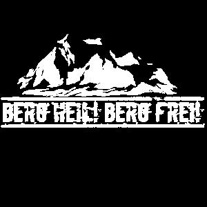 Berg Heil Berg Frei Bergsteiger Spruch Wandern