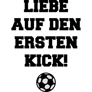 Liebe auf den ersten Kick! Fußball Fan Sprüche