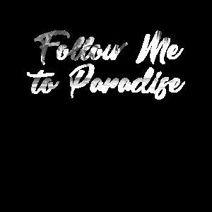 Follow Me To Paradise