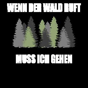 Wenn der Wald ruft muss ich gehen!