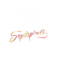 Press here to activate your Superpower - T-Shirt