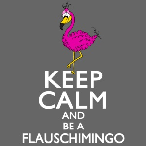 Keep calm and be a Flauschimingo
