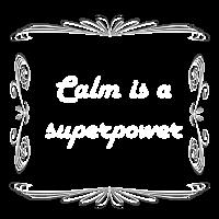 Calm is a superpower