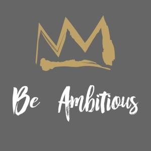 Sei ehrgeizig