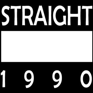 STRAIGHT 1990 Shirt Geburtstagsgeschenk