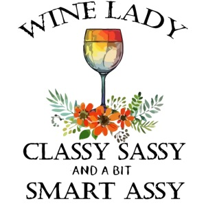 Wine lady classy sassy and a bit smart assy