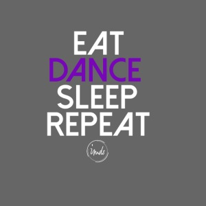 Eat dance sleep repeat 2