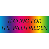 Techno for the Weltfrieden