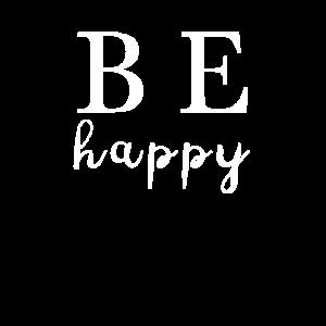 Be Happy Fröhlich Froh Glücklich Glück