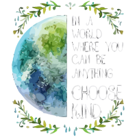 In a world where you can be anything choose kind