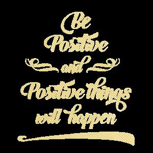 sei positiv und